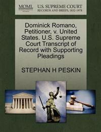 Dominick Romano, Petitioner, V. United States. U.S. Supreme Court Transcript of Record with Supporting Pleadings