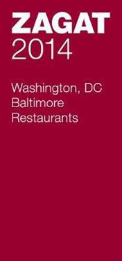 Zagat 2014 Washington, DC Baltimore Restaurants