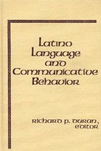 Latino Language and Communicative Behavior