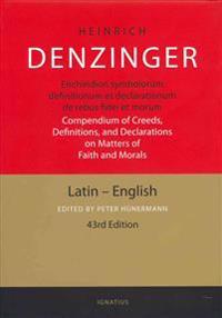 Enchiridion symbolorum definitionum et declarationum de rebus fidei et morum / Compendium of Creeds, Definitions, and Declarations on Matters of Faith and Morals
