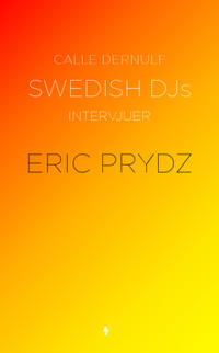 Swedish DJs - intervjuer : Eric Prydz