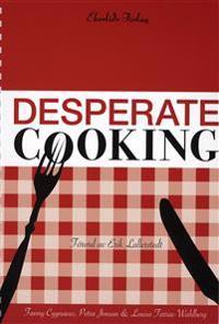 Desperate Cooking