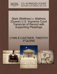 Stark (Matthew) V. Mattheis (Duane) U.S. Supreme Court Transcript of Record with Supporting Pleadings