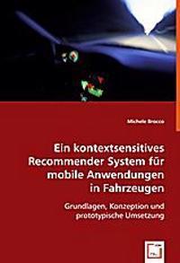 Ein kontextsensitives Recommender System für mobile Anwendungen in Fahrzeugen