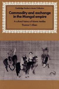 Commodity and Exchange in the Mongol Empire