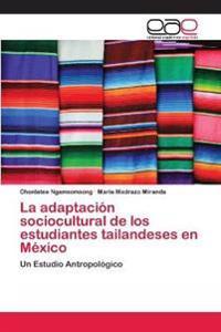 La Adaptacion Sociocultural de Los Estudiantes Tailandeses En Mexico