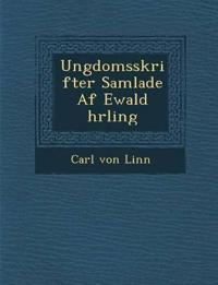 Ungdomsskrifter Samlade AF Ewald Hrling