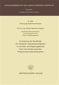 Erweiterung Der Bandbreite Von Fluidischen Operationsverstärkern Für Die Meß- Und Regelungstechnik Durch Den Einsatz Spezieller Phasenkompensationsnetzwerke