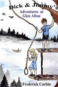 Dick & Jimmy's Adventures at Glen Afton