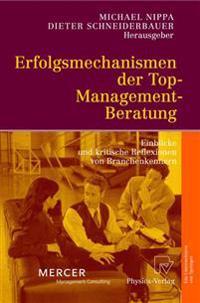 Erfolgsmechanismen Der Top-management-beratung/ Success Mechanisms of Top-management Cconsulting