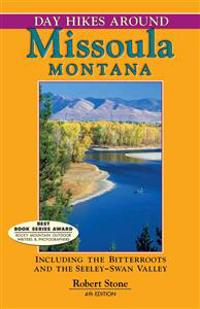 Day Hikes Around Missoula, Montana: Including the Bitterroots and the Seeley-Swan Valley