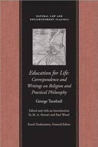 Education for Life: Correspondence and Writings on Religion and Practical Philosophy