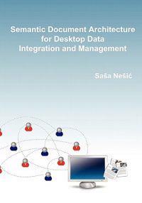 Semantic Document Architecture for Desktop Data Integration and Management