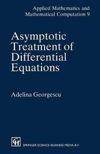 Asymptotic Treatment of Differential Equations