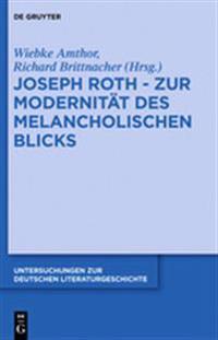 Joseph Roth - Zur Modernitat Des Melancholischen Blicks
