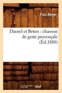 Daurel Et Beton: Chanson de Geste Proven�ale (�d.1880)