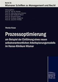 Prozessoptimierung Am Beispiel Der Einf Hrung Eines Neuen Selbstverantwortlichen Arbeitsplanungsmodells Im Hanse-Klinikum Wismar