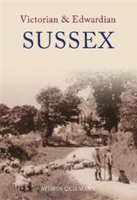 Victorian & Edwardian Sussex