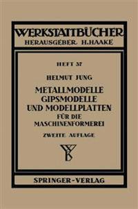 Metallmodelle, Gipsmodelle Und Modellplatten F r Die Maschinenformerei