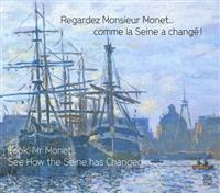 Look Mr.Monet..See How the Seine Has Changed