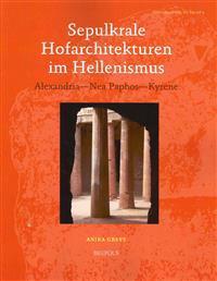 Sepulkrale Hofarchitekturen Im Hellenismus