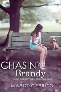 Chasin' Brandy: An Extraordinary Tale of Puppy Love