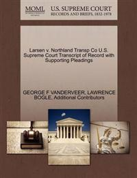 Larsen V. Northland Transp Co U.S. Supreme Court Transcript of Record with Supporting Pleadings