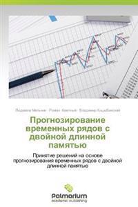 Prognozirovanie Vremennykh Ryadov S Dvoynoy Dlinnoy Pamyat'yu