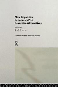 New Keynesian Economics / Post Keynesian Alternatives
