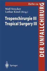 Tropenchirurgie III / Tropical Surgery III
