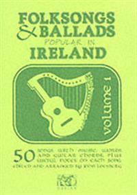 Folksongs & Ballads Popular in Ireland: Volume 1