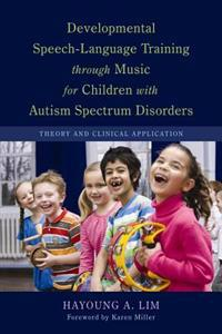 Developmental Speech-Language Training Through Music for Children With Autism Spectrum Disorders