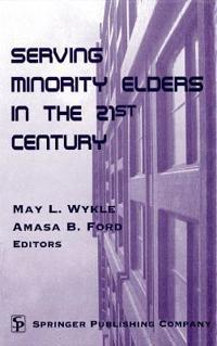 Serving Minority Elders in the 21st Century