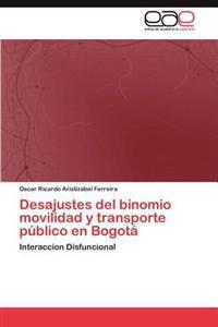Desajustes del Binomio Movilidad y Transporte Publico En Bogota