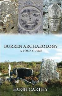 Burren Archaeology: A Tour Guide