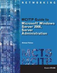 MCITP Guide to Microsoft Windows Server 2008, Server Administration