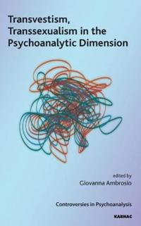 Transvestism, Transsexualism in the Psychoanalytic Dimension