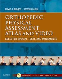 Orthopedic Physical Assessment Atlas and Video: Selected Special Tests and Movements [With DVD]