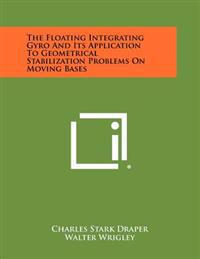 The Floating Integrating Gyro and Its Application to Geometrical Stabilization Problems on Moving Bases