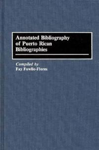 Annotated Bibliography of Puerto Rican Bibliographies