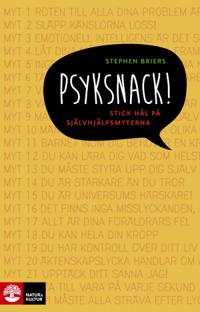 Psyksnack! : stick hål på självhjälpsmyterna