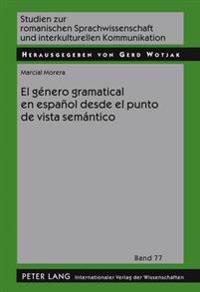 El Género Gramatical En Español Desde El Punto de Vista Semántico