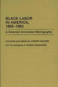 Black Labor in America, 1865-1983