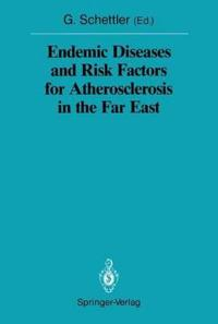 Endemic Diseases and Risk Factors for Atherosclerosis in the Far East