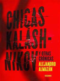 Chicas Kalashnikov y Otras Cronicas = Kalashnikov Girls and Other Chronic