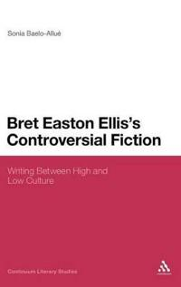 Bret Easton Ellis's Controversial Fiction