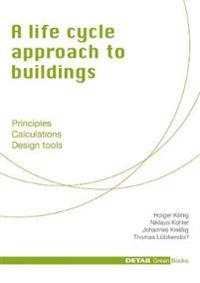 A Life-Cycle Approach to Buildings
