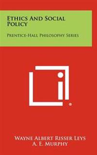 Ethics and Social Policy: Prentice-Hall Philosophy Series