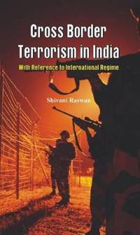 Cross Border Terrorism in India: A Study with Reference to International Regime