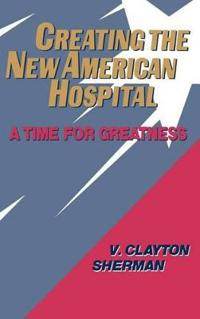 Creating the New American Hospital